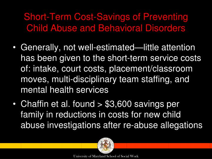Short-Term Cost-Savings of Preventing Child Abuse and Behavioral Disorders