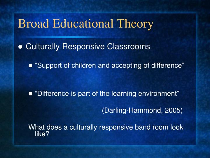 Broad Educational Theory
