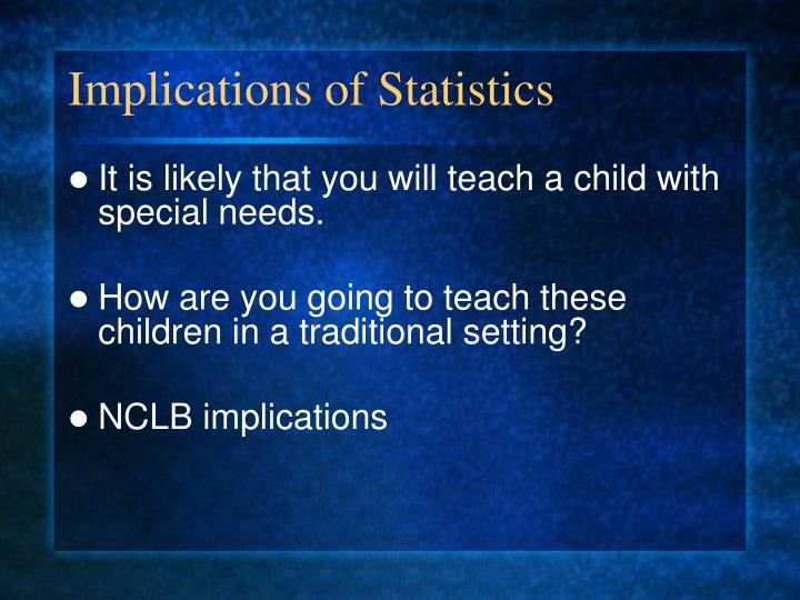 Implications of Statistics
