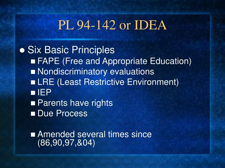 PL 94-142 or IDEA