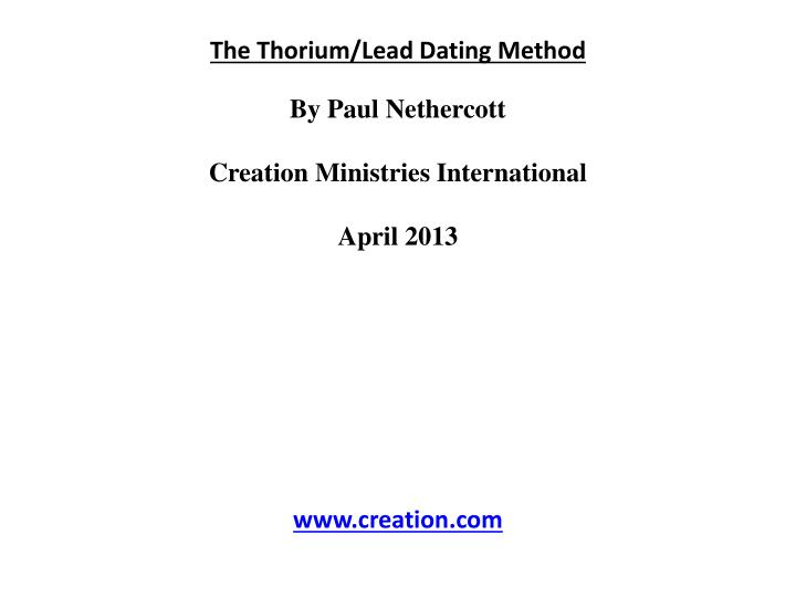 The Thorium/Lead Dating