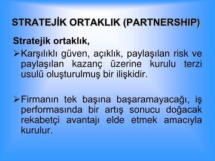 STRATEJK ORTAKLIK (PARTNERSHIP)