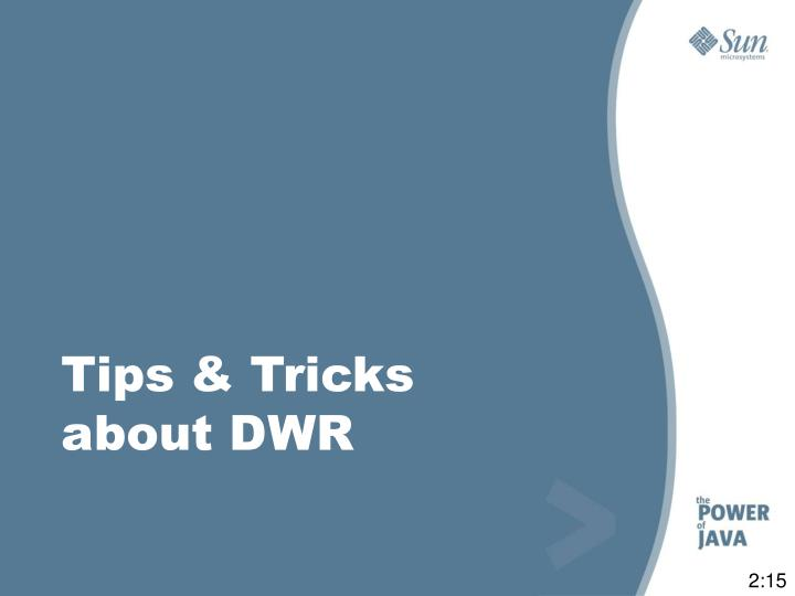 Tips & Tricks about DWR
