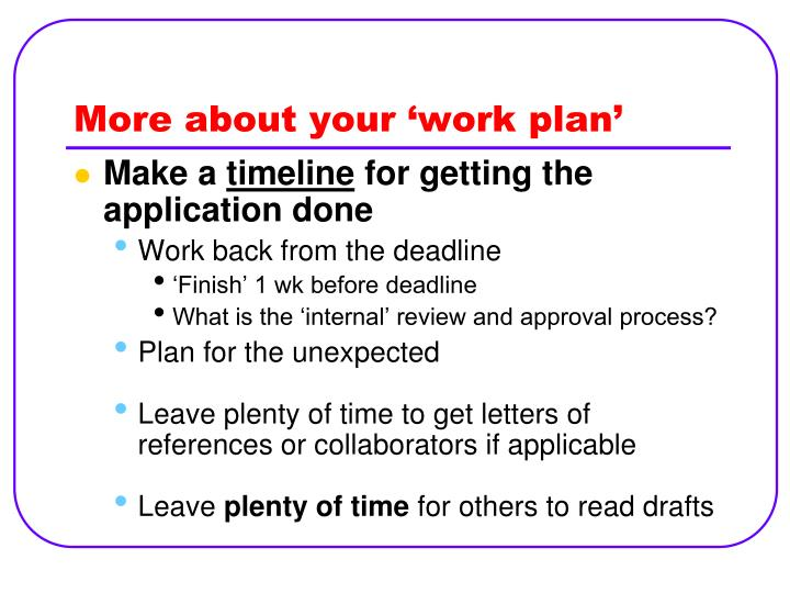 More about your 'work plan'
