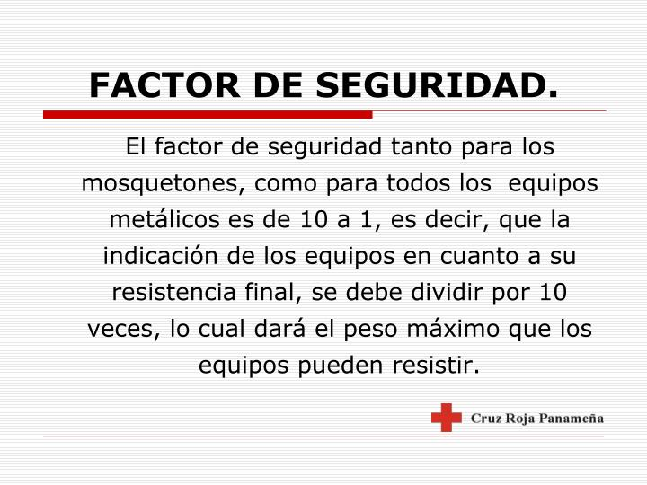 FACTOR DE SEGURIDAD.