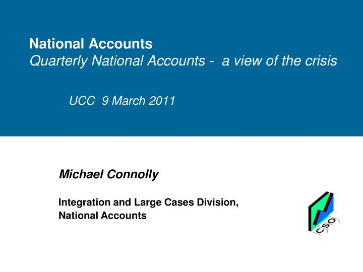 National accounts quarterly national accounts a view of the crisis