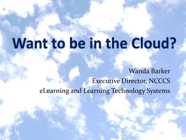 Want to be in the Cloud?
