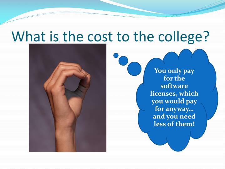 What is the cost to the college?