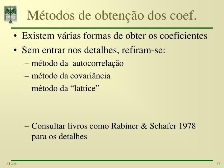 Métodos de obtenção dos coef.