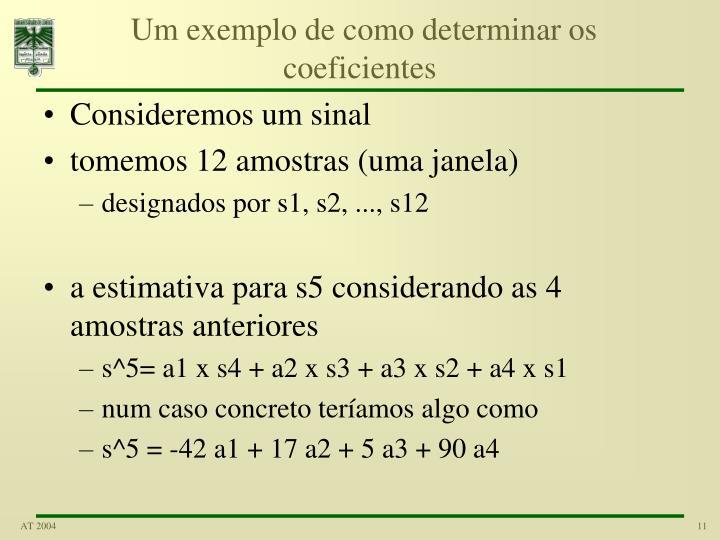 Um exemplo de como determinar os coeficientes