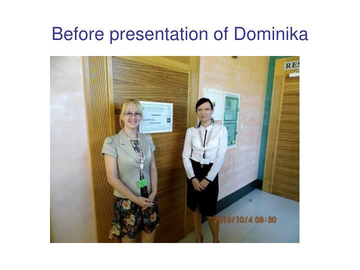 Before presentation of Dominika