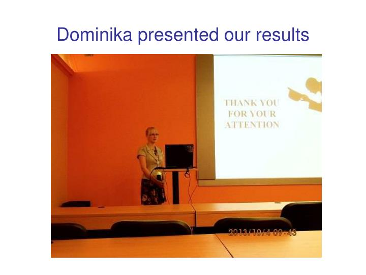 Dominika presented our results