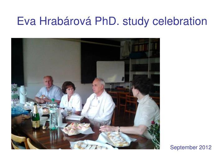 Eva Hrabárová PhD. study celebration