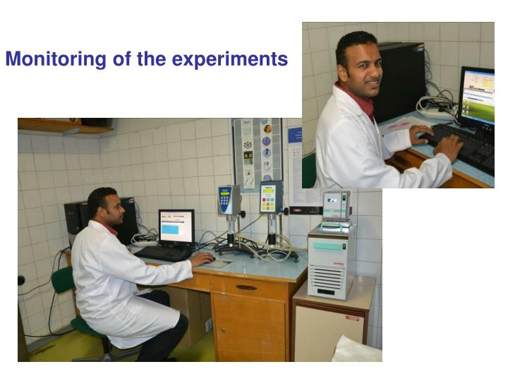 Monitoring of the experiments