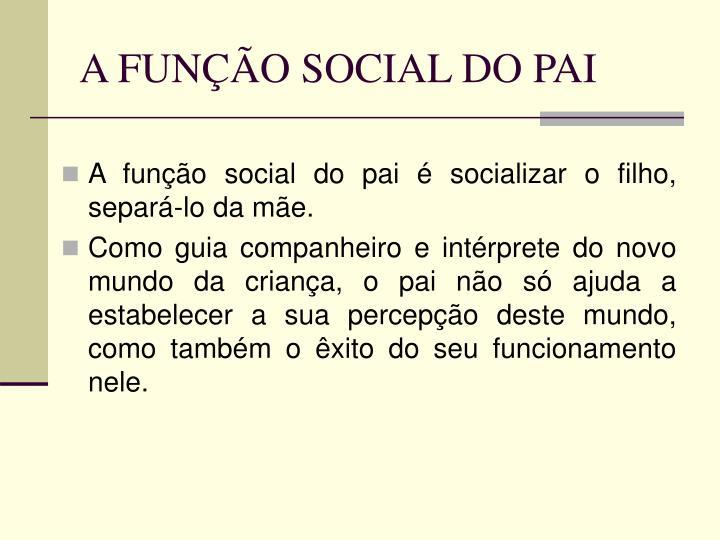 A FUNÇÃO SOCIAL DO PAI