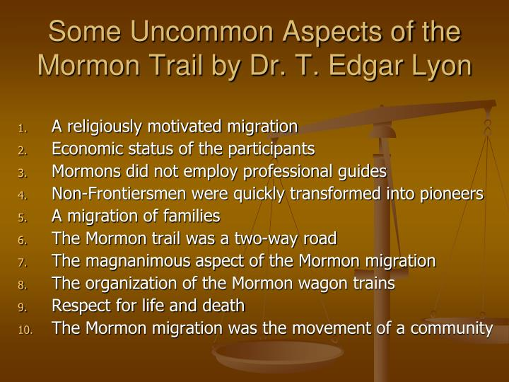 Some Uncommon Aspects of the Mormon Trail by Dr. T. Edgar Lyon