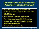 clinical profile who are the ideal patients for nebulized therapy