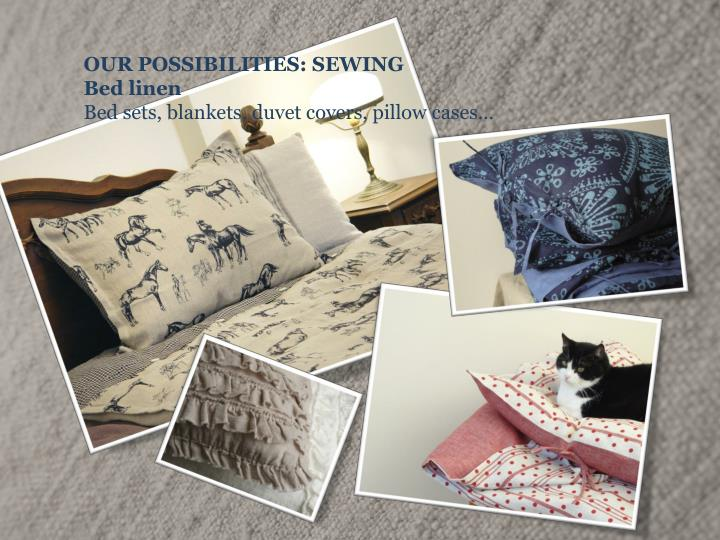 OUR POSSIBILITIES: SEWING
