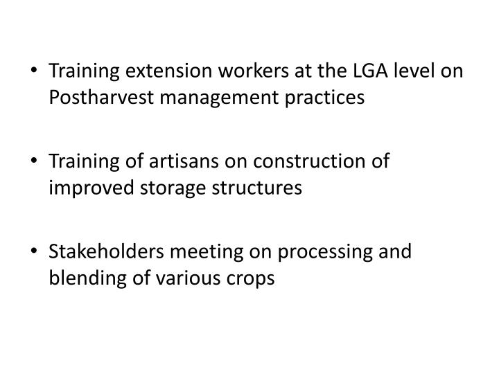 Training extension workers at the LGA level on Postharvest management practices