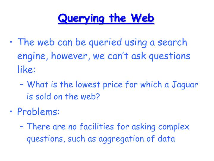 Querying the Web