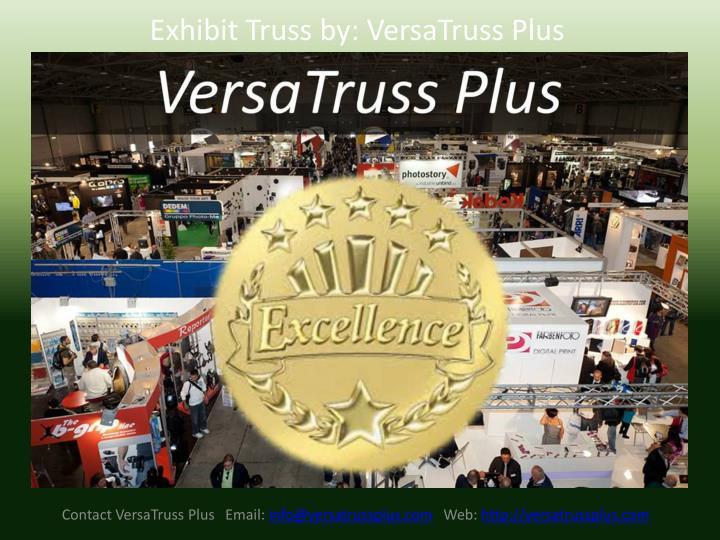 Exhibit Truss by: VersaTruss Plus