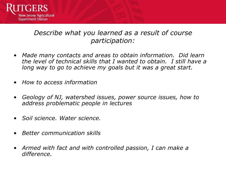 Describe what you learned as a result of course participation: