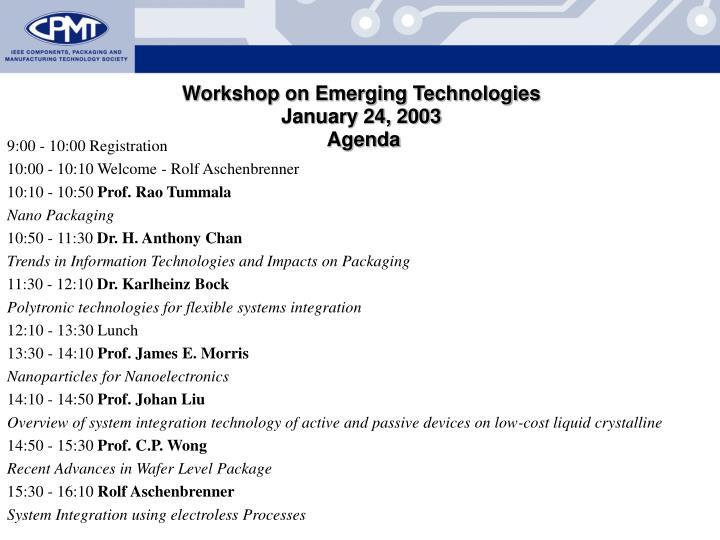 Workshop on Emerging Technologies