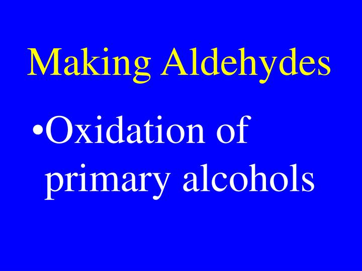 Making Aldehydes