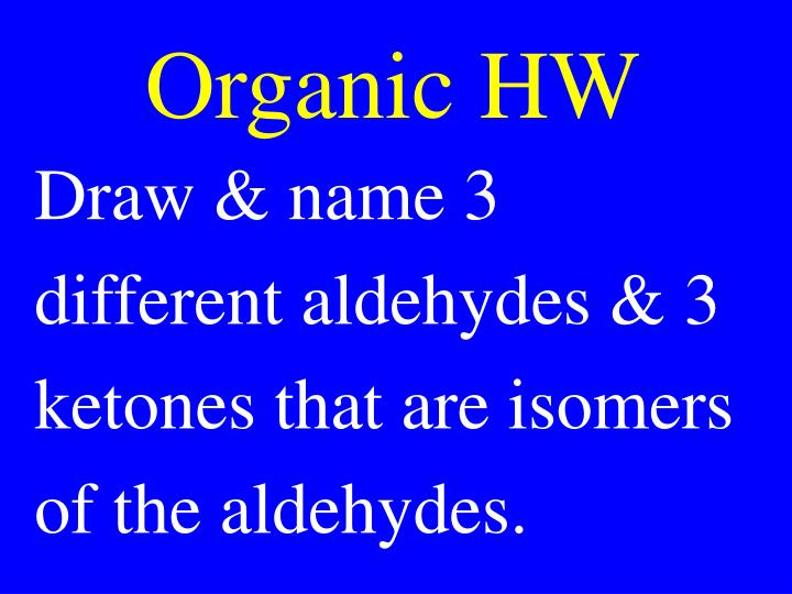 Organic HW