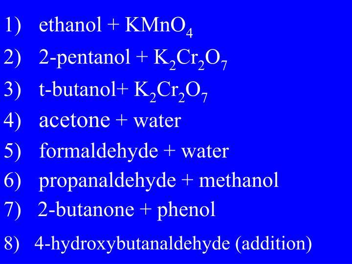 1)ethanol + KMnO