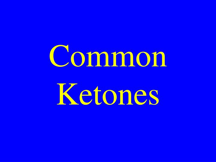 Common Ketones