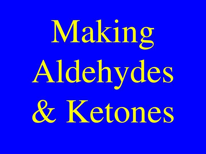 Making Aldehydes & Ketones