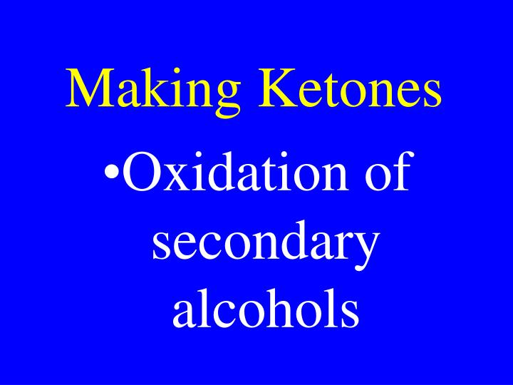 Making Ketones