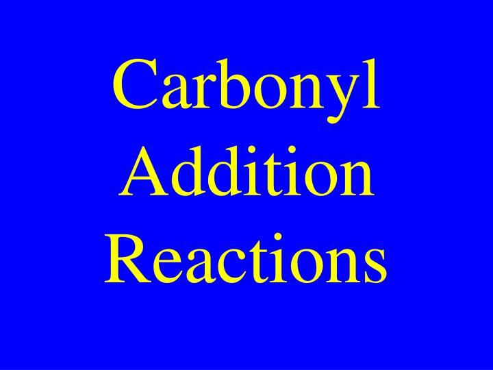 Carbonyl Addition Reactions