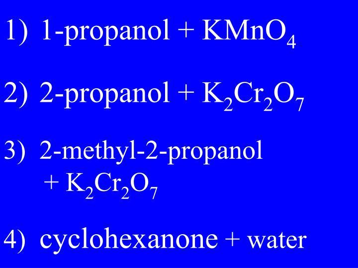 1)1-propanol + KMnO