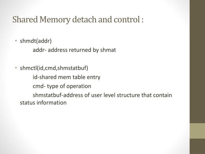Shared Memory detach and control :