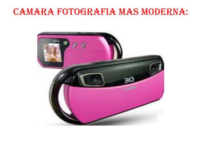 Camara fotografia mas moderna: