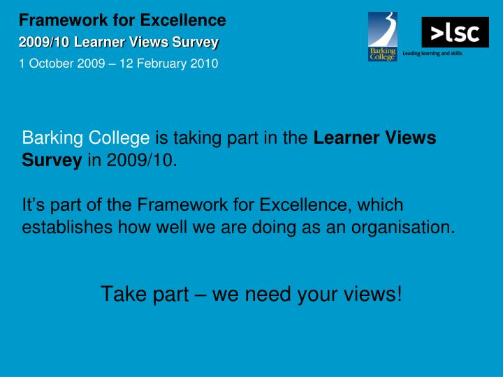 Framework for excellence 2009 10 learner views survey 1 october 2009 12 february 2010