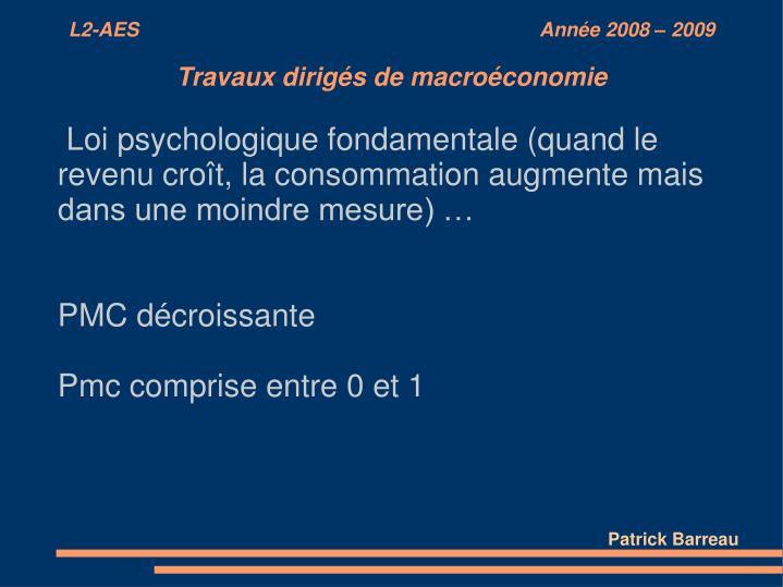 Loi psychologique fondamentale (quand le revenu croît, la consommation augmente mais dans une moindre mesure) …