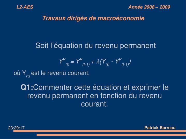 Soit l'équation du revenu permanent