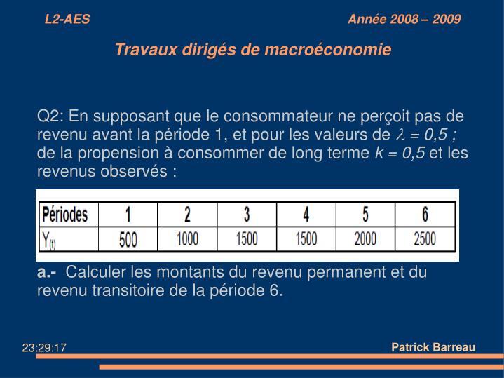 Q2: En supposant que le consommateur ne perçoit pas de revenu avant la période 1, et pour les valeurs de