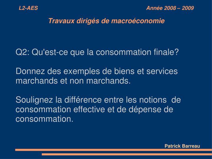 Q2: Qu'est-ce que la consommation finale?