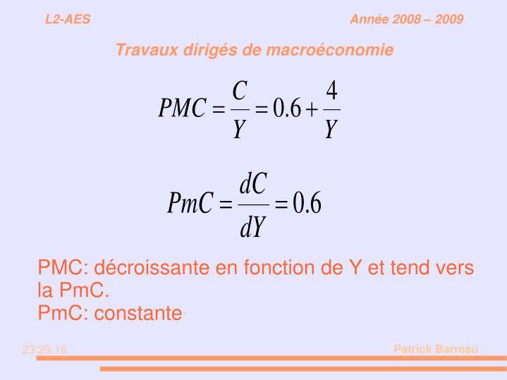 PMC: décroissante en fonction de Y et tend vers         la PmC.