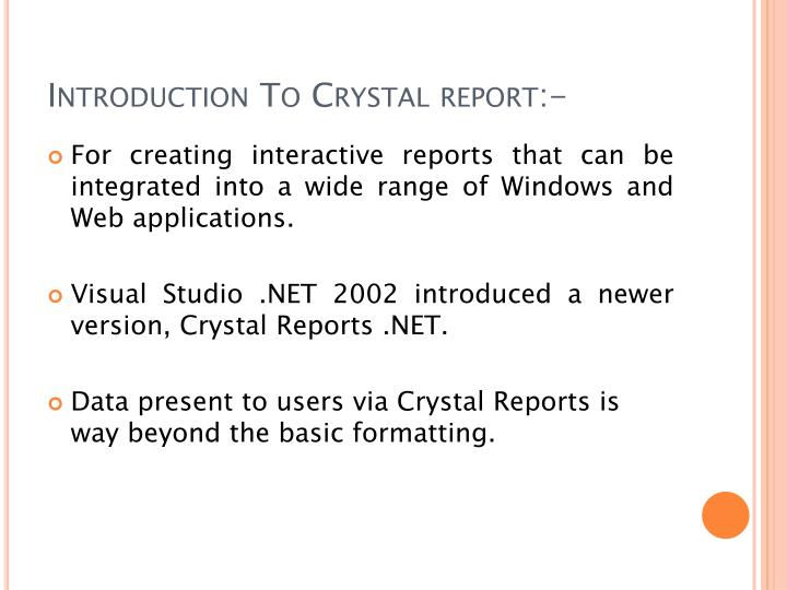 Introduction To Crystal report:-