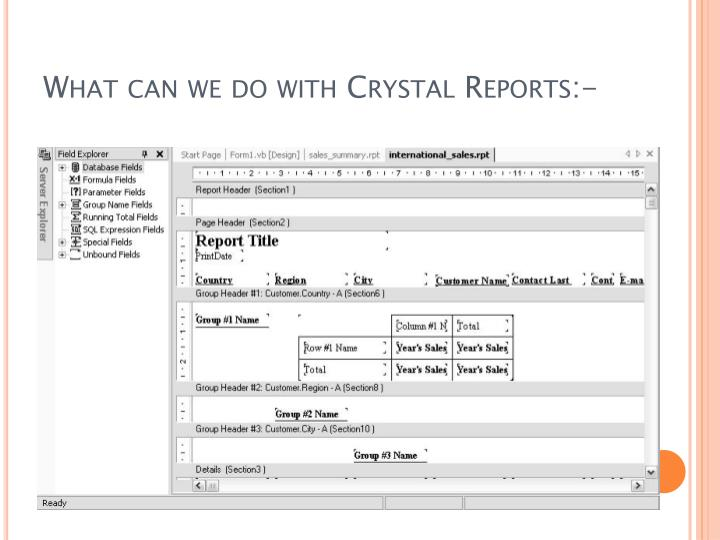 What can we do with Crystal Reports:-