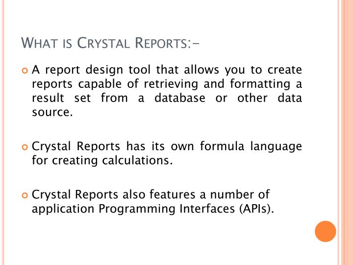 What is Crystal Reports:-