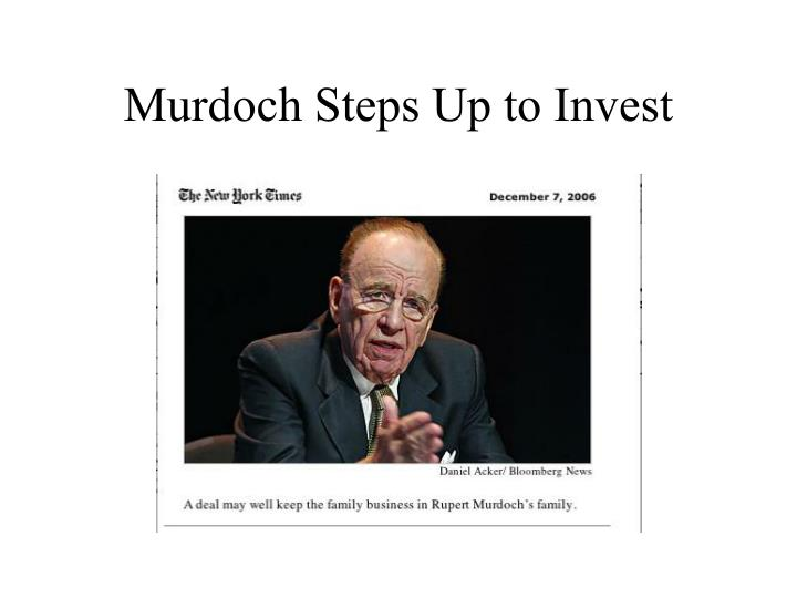 Murdoch Steps Up to Invest