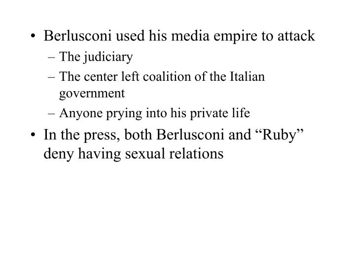 Berlusconi used his media empire to attack
