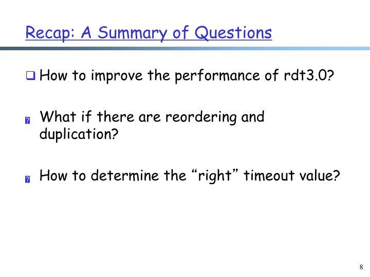 Recap: A Summary of Questions