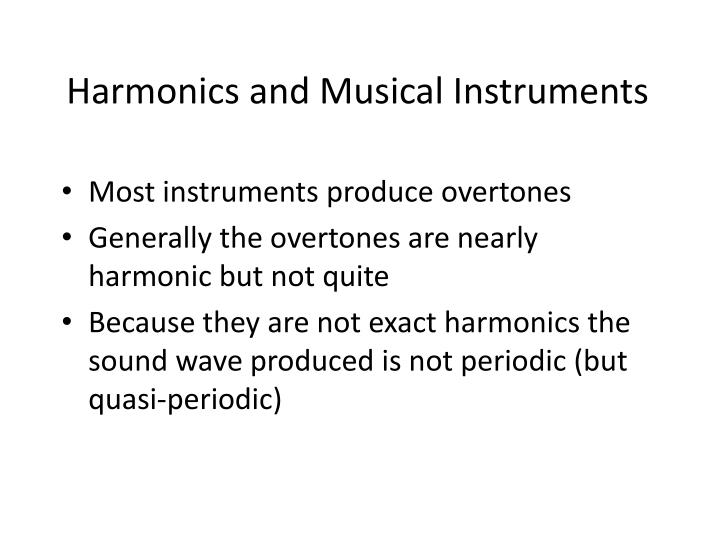 Harmonics and Musical Instruments